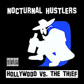 Hollywood vs. The Thief by Nocturnal Hustlers