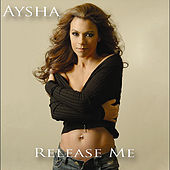 Play & Download Release Me by Aysha | Napster