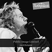 Play & Download Live at Rockpalast by Public Image Ltd. | Napster