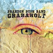 Play & Download Grabaholt by Brandon Bush Band | Napster