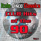 Italo Disco Classics: Dance Hits of the 90-ies, Vol. 1 by Various Artists