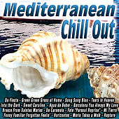 Play & Download Mediterranean Chill Out by Various Artists | Napster