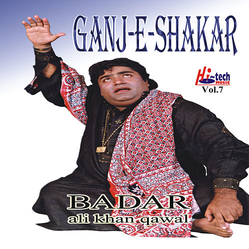 Play & Download Ganj-e-Shakar Vol. 7 by Badar Ali Khan | Napster