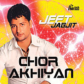 Play & Download Chor Akhiyan by Jeet Jagjit | Napster