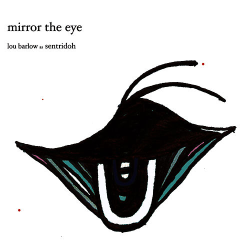 Play & Download Mirror the Eye by Lou Barlow | Napster