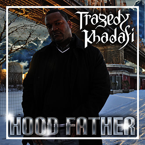Hood Father by Tragedy Khadafi