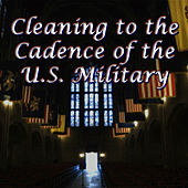 Cleaning to the Cadence of the U.S. Military by The U.S. Marines