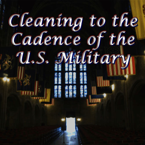 Play & Download Cleaning to the Cadence of the U.S. Military by The U.S. Marines | Napster