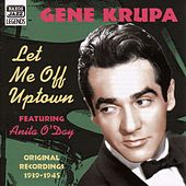 Play & Download Krupa, Gene: Let Me Off Uptown (1939-1945) by Various Artists | Napster