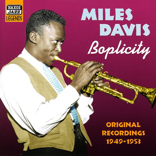 Play & Download Davis, Miles: Boplicity (1949-1953) by Miles Davis | Napster