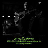 Play & Download 2003-07-11 The Red Mill Museum, Clinton, NJ by Jorma Kaukonen | Napster