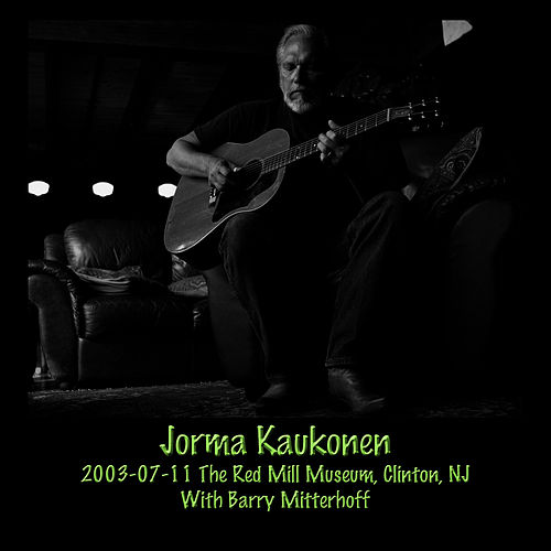 2003-07-11 The Red Mill Museum, Clinton, NJ by Jorma Kaukonen