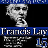 Play & Download Francis Lai Grandes Orquestas  15 Temas by Francis Lai | Napster