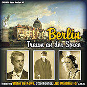 Play & Download Berlin - Traum an der Spree (Original Recordings) by Various Artists | Napster