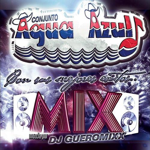 MIX... Con sus Mejores Exitos by Conjunto Agua Azul (1)