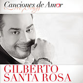 Play & Download Canciones De Amor by Gilberto Santa Rosa | Napster