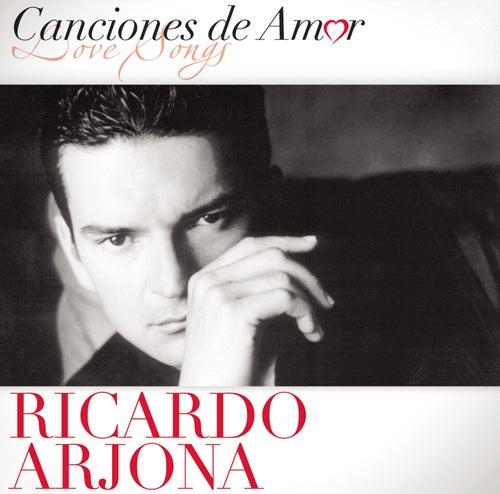 Canciones De Amor by Ricardo Arjona