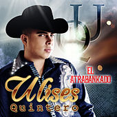 Play & Download El Atrabankado by Ulises Quintero | Napster