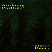 Play & Download Slow Dance by Anthony Phillips | Napster