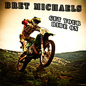 Get Your Ride On (2012 Supercross Theme) by Bret Michaels