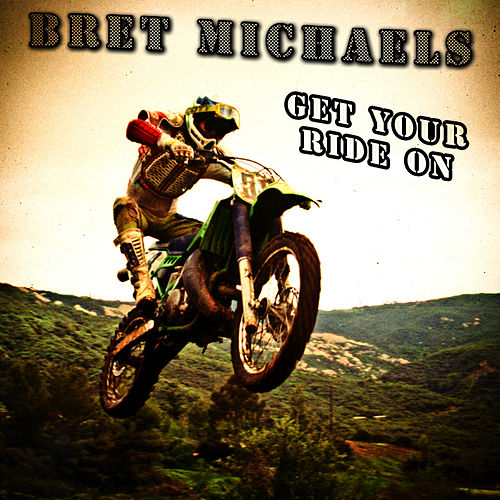 Play & Download Get Your Ride On (2012 Supercross Theme) by Bret Michaels | Napster