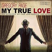 Play & Download My True Love by Gregory Page | Napster