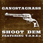 Play & Download Shoot Dem (feat. T.O.N.E.-z) - Single by Gangstagrass | Napster