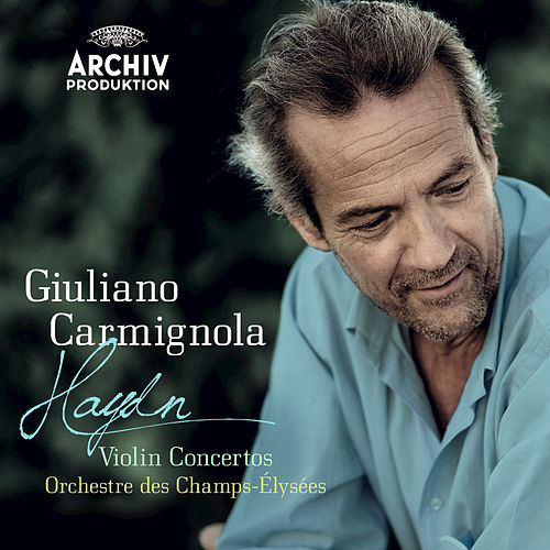 Play & Download Haydn: Violin Concertos by Giuliano Carmignola | Napster