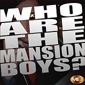 Who Are The Mansion Boys? by The Mansion Boys