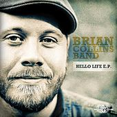 Hello Life by Brian Collins Band