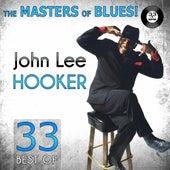 Play & Download The Masters of Blues! (33 Best of John Lee Hooker) by John Lee Hooker | Napster