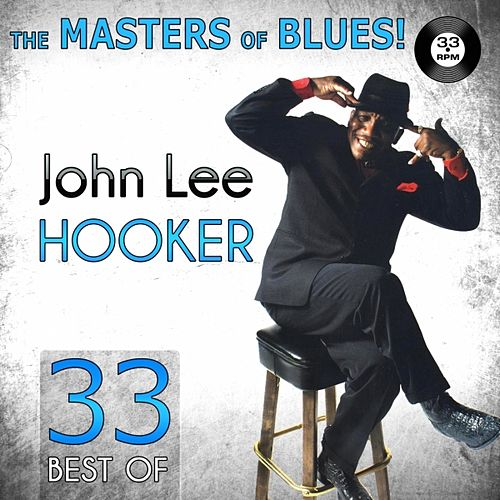 The Masters of Blues! (33 Best of John Lee Hooker) by John Lee Hooker