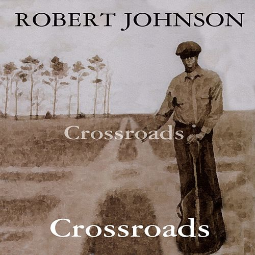 Play & Download Crossroads by ROBERT JOHNSON | Napster