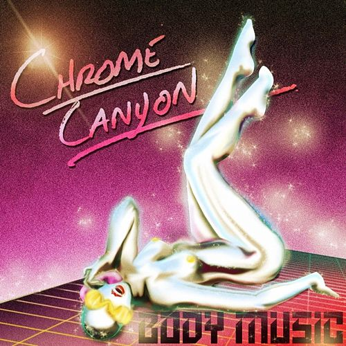 Body Music by Chrome Canyon