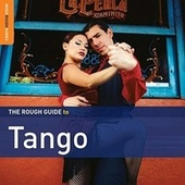 Play & Download Rough Guide: Tango by Various Artists | Napster