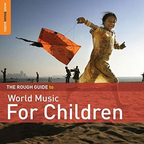 Rough Guide: World Music for Children by Various Artists