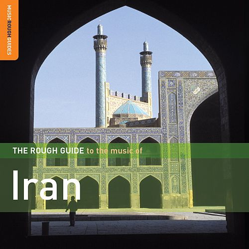 Play & Download Rough Guide: Iran by Various Artists | Napster