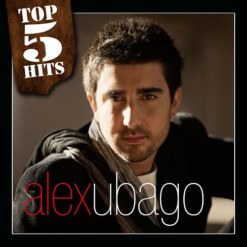 TOP5HITS Alex Ubago by Alex Ubago