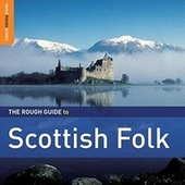 Play & Download Rough Guide: Scottish Folk by Various Artists | Napster