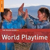 Play & Download Rough Guide: World Playtime by Various Artists | Napster