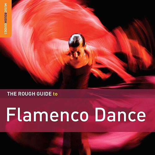 Rough Guide: Flamenco Dance by Various Artists