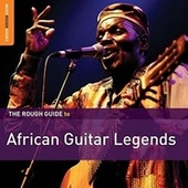 Play & Download Rough Guide: African Guitar Legends by Various Artists | Napster