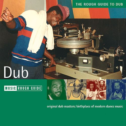 Play & Download Rough Guide: Dub by Various Artists | Napster