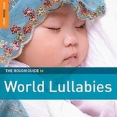 Play & Download Rough Guide: World Lullabies by Various Artists | Napster