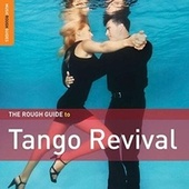 Play & Download Rough Guide: Tango Revival by Various Artists | Napster