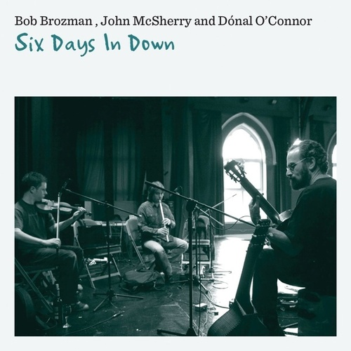 Play & Download Six Days In Down by Bob Brozman | Napster