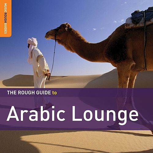Play & Download Rough Guide: Arabic Lounge by Various Artists | Napster