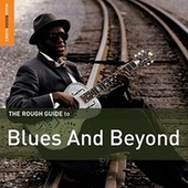 Play & Download Rough Guide: Blues and Beyond by Various Artists | Napster