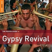 Play & Download Rough Guide: Gypsy Revival by Various Artists | Napster