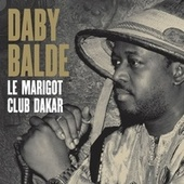 Play & Download Le Marigot Club Dakar by Daby Balde | Napster